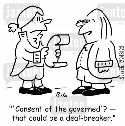 consent cartoon humor: ''Consent of the governed'? -- that could be a deal-breaker.'