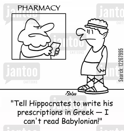 father of medicine cartoon humor: PHARMACY, 'Tell Hippocrates to write his prescriptions in Greek - I can't read Babylonian!'
