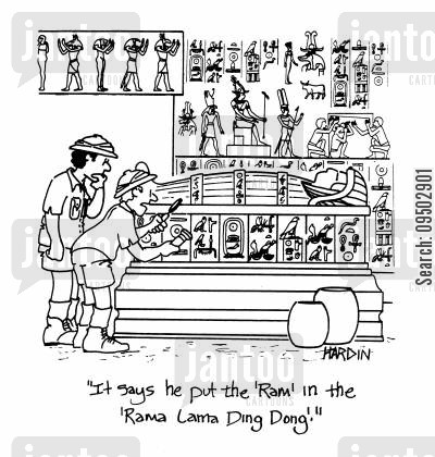hieroglyphics cartoon humor: 'It says he put the 'Ram' in the 'Rama Lama Ding Dong'.'