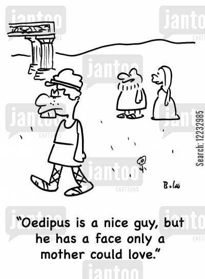 oedipus cartoon humor: 'Oedipus is a nice guy, but he has a face only a mother could love.'