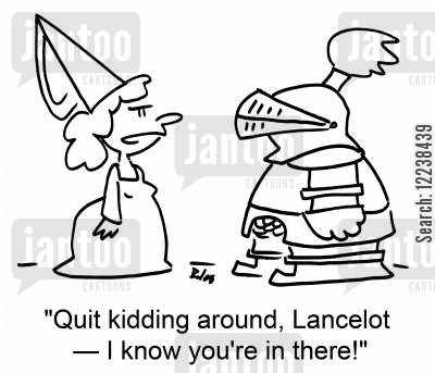 knight in shining armor cartoon humor: 'Quit kidding around, Lancelot -- I know you're in there!'