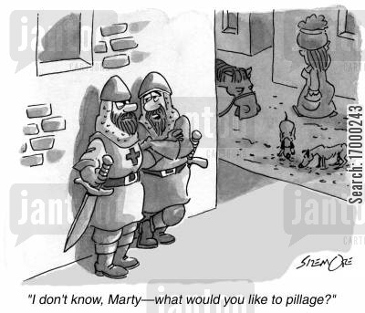pillagers cartoon humor: 'I don't know, Marty - what would you like to pillage?'