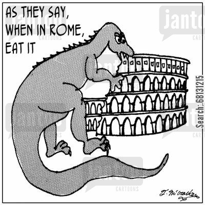 attaacked cartoon humor: As they say, when in Rome, eat it.