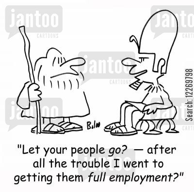biblical figures cartoon humor: 'Let your people go? - after all the trouble I went to getting them full employment?'