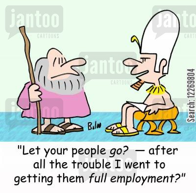 genesis cartoon humor: 'Let your people go? - after all the trouble I went to getting them full employment?'