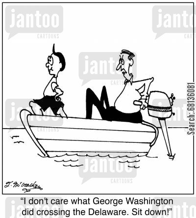 motor boats cartoon humor: 'I don't care what George Washington did crossing the Delaware. Sit down!'