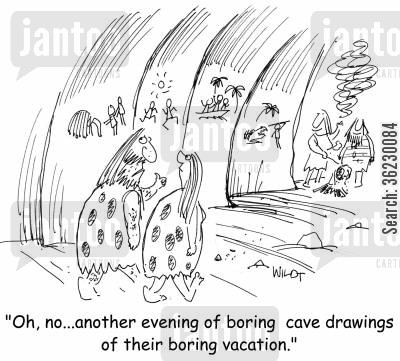 boring evenings cartoon humor: 'Oh, no...another evening of tedious cave drawings of their boring vacation.'