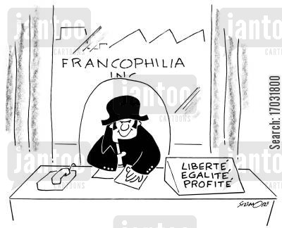 corporates cartoon humor: FRANCOPHILIA, INC.:Liberté, Egalité, Profité