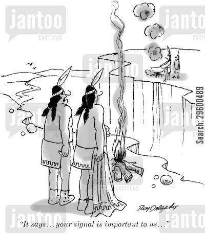 red indians cartoon humor: 'It says, your signal is important to us...'