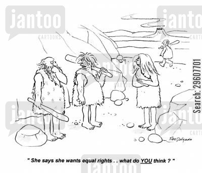 sexism cartoon humor: 'She says she wants equal rights.. what do YOU think?'