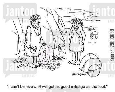 distances cartoon humor: 'I can't believe that will get as good mileage as the foot.'