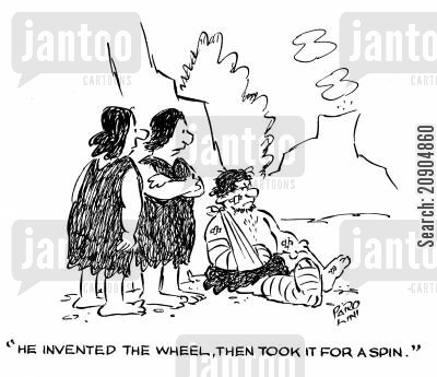 inventor of the wheel cartoon humor: 'He invented the wheel, then took it for a spin.'