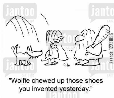 chewed cartoon humor: 'Wolfie chewed up those shoes you invented yesterday.'