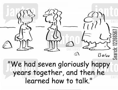 happy marriages cartoon humor: 'We had seven gloriously happy years together, and then he learned how to talk.'