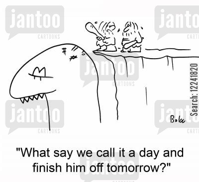 call it a day cartoon humor: 'What say we call it a day and finish him off tomorrow?'