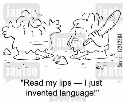 read my lips cartoon humor: 'Read my lips -- I just invented language!'