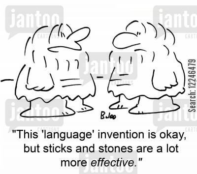 sticks and stones cartoon humor: 'This 'language' invention is okay, but sticks and stones are a lot more effective.'