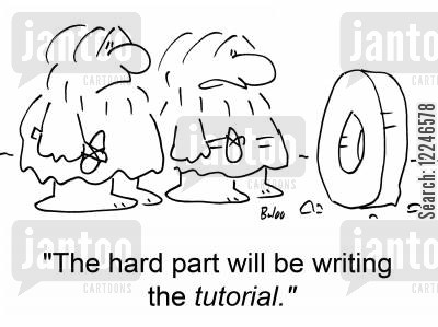 hard cartoon humor: 'The hard part will be writing the tutorial.'