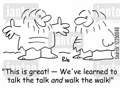 talk the talk cartoon humor: 'This is great! -- We've learned to talk the talk and walk the walk!'