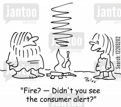 alert cartoon humor: 'Fire? -- Didn't you see the consumer alert?'