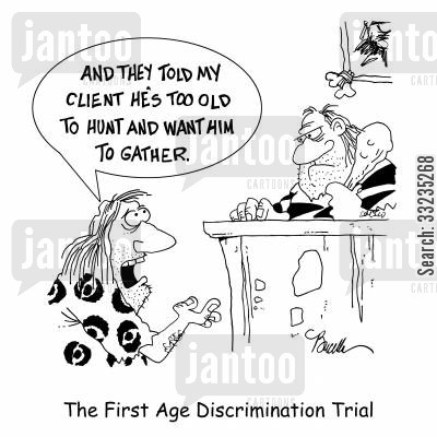 age discrimination cartoon humor: The First Age Discrimination Trial.