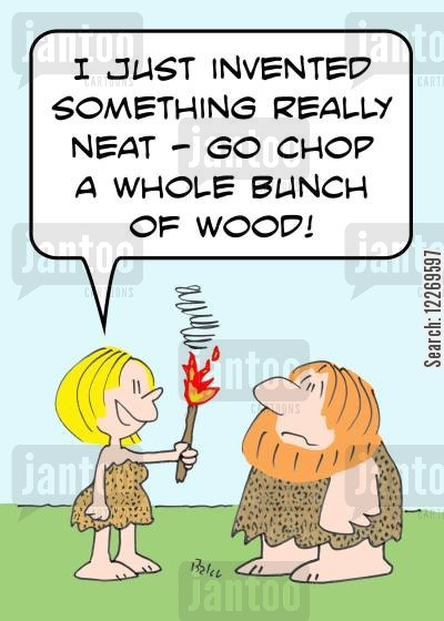 troglodyte cartoon humor: 'I just invented something really neat - go chop a whole bunch of wood!'