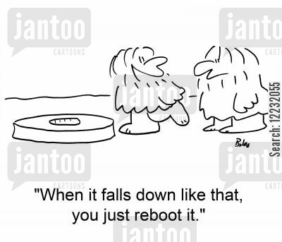 reboot cartoon humor: 'When it falls down like that, you just reboot it.'