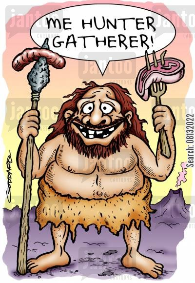 bloke cartoon humor: 'Me hunter gatherer!'