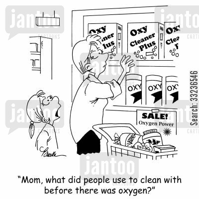 cleaning product cartoon humor: 'Mom, what did people use to clean with before there was oxygen?'