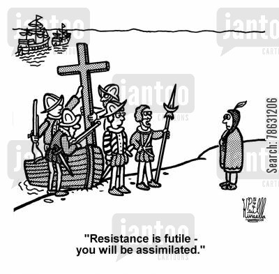 puritans cartoon humor: 'Resistance is futile - you will be assimilated.'