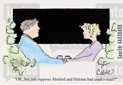 tragedy cartoon humor: 'OK, but just suppose Abelard and Heloise had used e-mail'