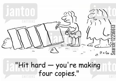 carbon copies cartoon humor: 'Hit hard -- you're making four copies.'