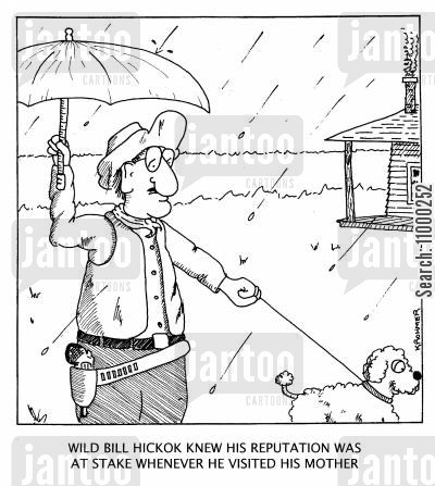 reputations cartoon humor: 'Wild Bill Hickok knew his reputation was at stake whenever he visited his mother.'
