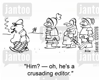 the crusades cartoon humor: 'Him? -- oh, he's a crusading editor.'