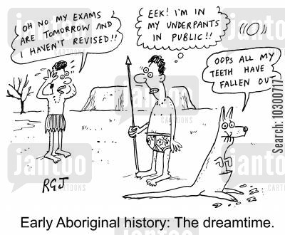 aboriginal cartoon humor: 'Early Aboriginal History: The Dreamtime'