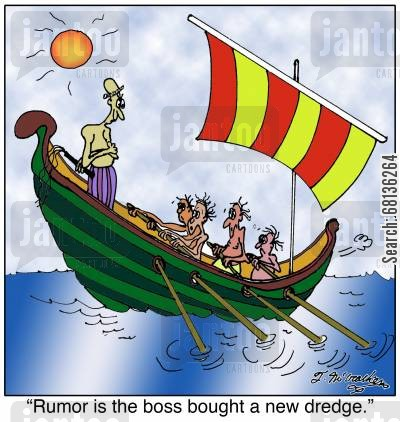 row boats cartoon humor: 'Rumor is the boss bought a new dredge.'