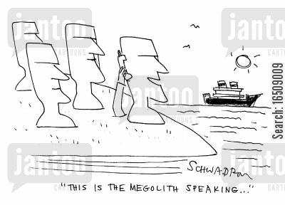 huge statues cartoon humor: 'This is the megolith speaking...'