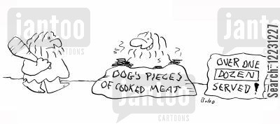 piece cartoon humor: Caveman restaurant: Oogs Pieces of cooked meet: Over one Dozen Served.