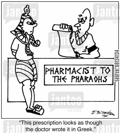 hand writing cartoon humor: 'This prescription looks as though the doctor wrote it in Greek.'