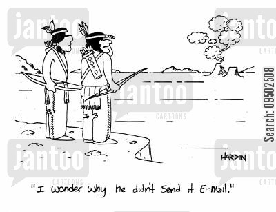 squaw cartoon humor: 'I wonder why he didn't send it email.'