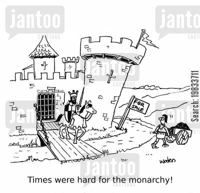hard times cartoon humor: Times were hard for the monarchy!