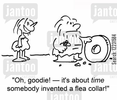 the invention of the wheel cartoon humor: 'Oh, goodie! — it's about time somebody invented a flea collar!'