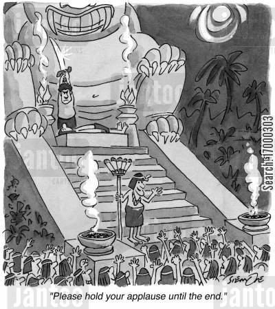 inca cartoon humor: 'Please hold your applause until the end.'