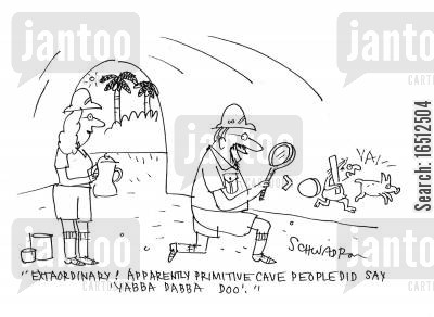 flintstone cartoon humor: 'Extraordinary! Apparently primitive cave people did say 'yabba dabba doo'.'