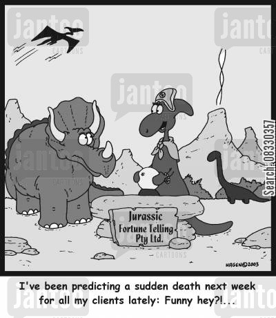 sudden death cartoon humor: 'I've been predicting a sudden death next week for all my clients lately: Funny hey?!'