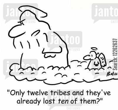 planet earth cartoon humor: 'Only twelve tribes and they've already lost TEN of them?'