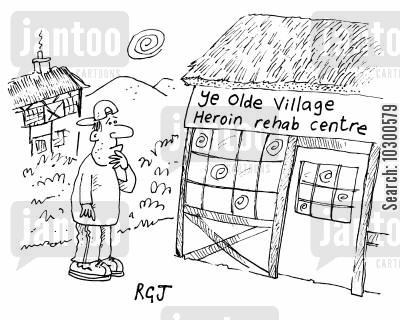 rehab clinics cartoon humor: 'Ye Olde Village Heroin rehab centre'