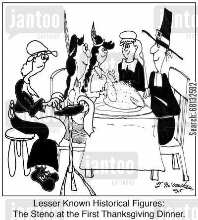 historic cartoon humor: Lesser Known Historical Figures: The Steno at the First Thanksgiving Dinner.