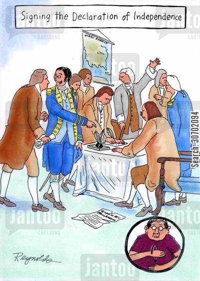 interpreters cartoon humor: Signing the declaration of independence.