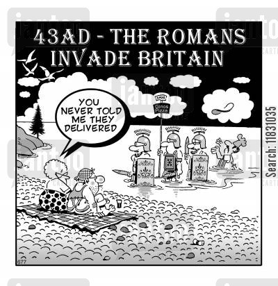 invade cartoon humor: 43AD: Romans invade Britain.